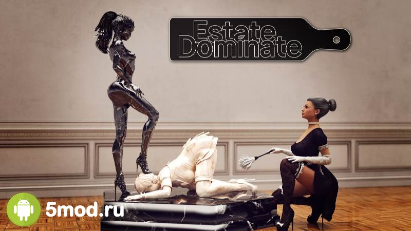 Estate Dominate (18+)