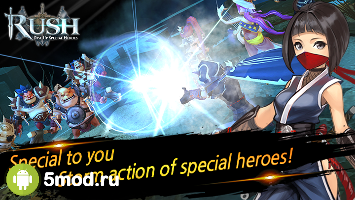 RUSH: Rise up special heroes